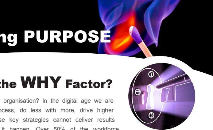 Unlocking PURPOSE What is the WHY factor? What is the WHY Factor? Cliché or fact,