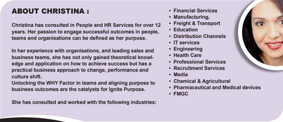 ABOUT CHRISTINA : • Financial Services • Manufacturing, • Freight & Transport Christina has consulted