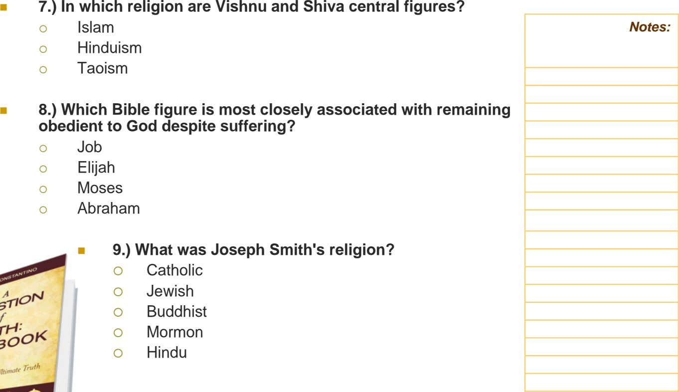 7.) In which religion are Vishnu and Shiva central figures? Islam Hinduism Taoism Notes: 8.)
