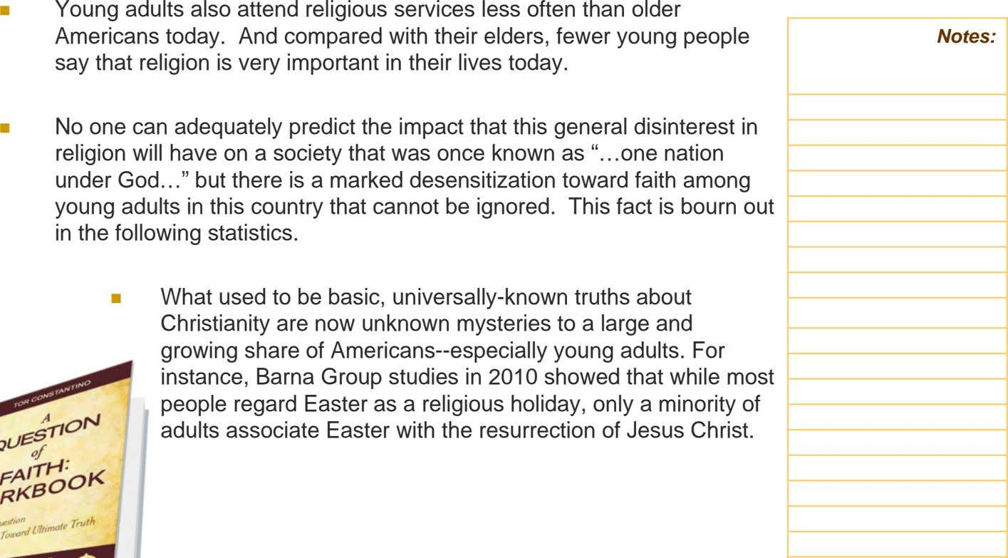 Young adults also attend religious services less often than older Americans today. And compared with