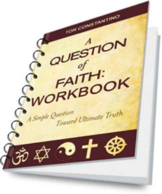 of Faith: A Simple Question Toward Ultimate Truth . Download the first thre e chapters for