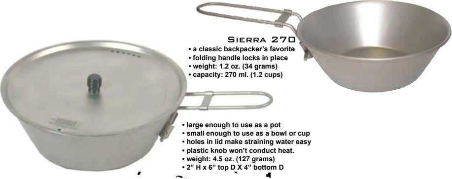 Sierra 270 • a classic backpacker's favorite • folding handle locks in place • weight: 1.2