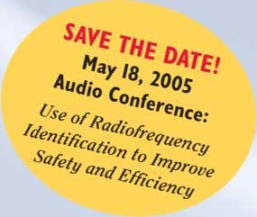 SAVE THE DATE! 18, 2005 Audio May Conference: Use of Radiofrequency Identification to Improve Safety