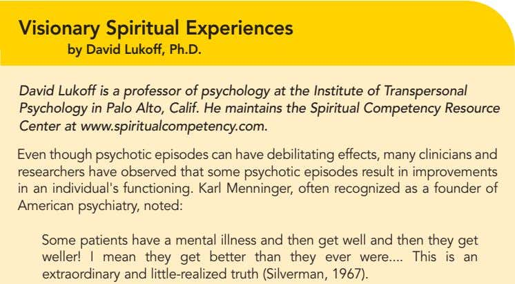 Visionary Spiritual Experiences by David Lukoff, Ph.D. David Lukoff is a professor of psychology at