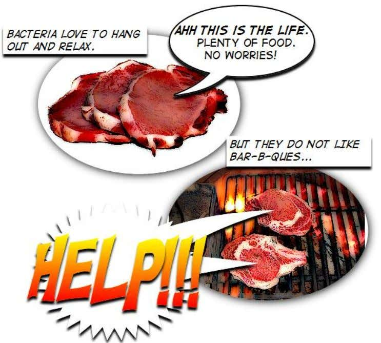 meat before you eat it! But why do we have to cook our food? We must