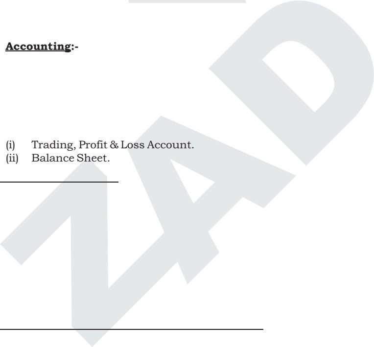 Define Accounting. Explain its Nature. Accounting :- (i) Trading, Profit & Loss Account. (ii) Balance