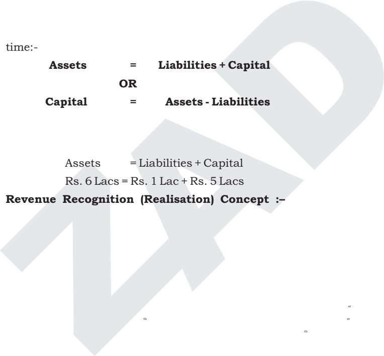 time:- Assets = Liabilities + Capital OR Capital = Assets - Liabilities Assets = Liabilities