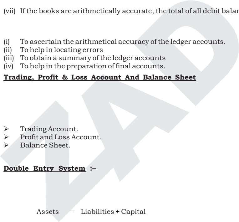 (vii) (i) To ascertain the arithmetical accuracy of the ledger accounts. (ii) To help in