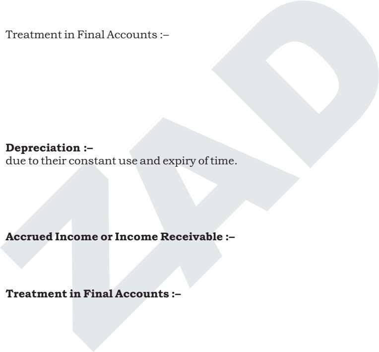 Treatment in Final Accounts :– (i) (ii) Depreciation :– due to their constant use and