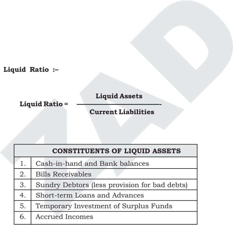 Liquid Ratio :– Liquid Ratio = Liquid Assets ————————————- Current Liabilities CONSTITUENTS