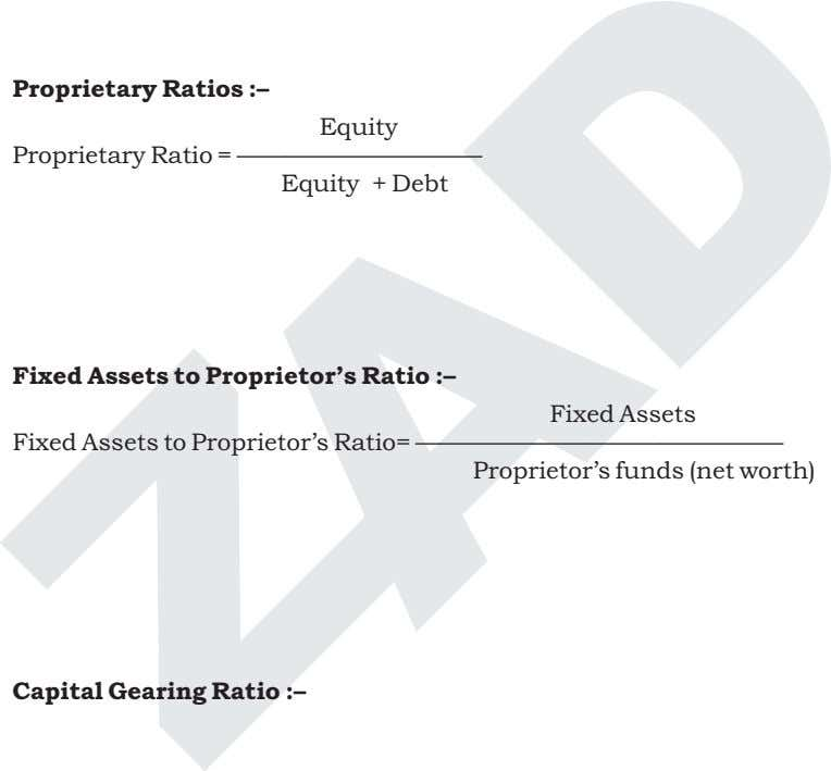 Proprietary Ratios :– Equity Proprietary Ratio = —————————— Equity + Debt Fixed Assets to