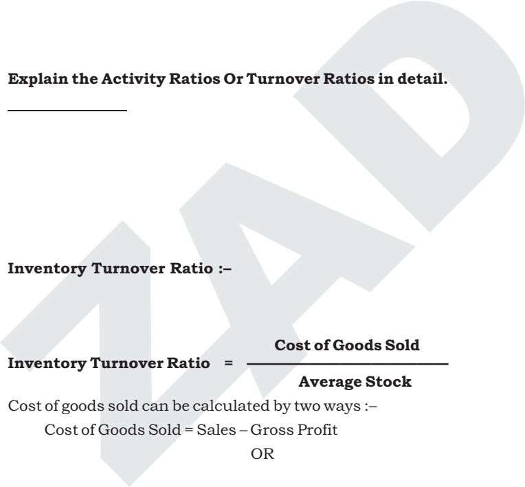 Explain the Activity Ratios Or Turnover Ratios in detail. Inventory Turnover Ratio :– Inventory Turnover