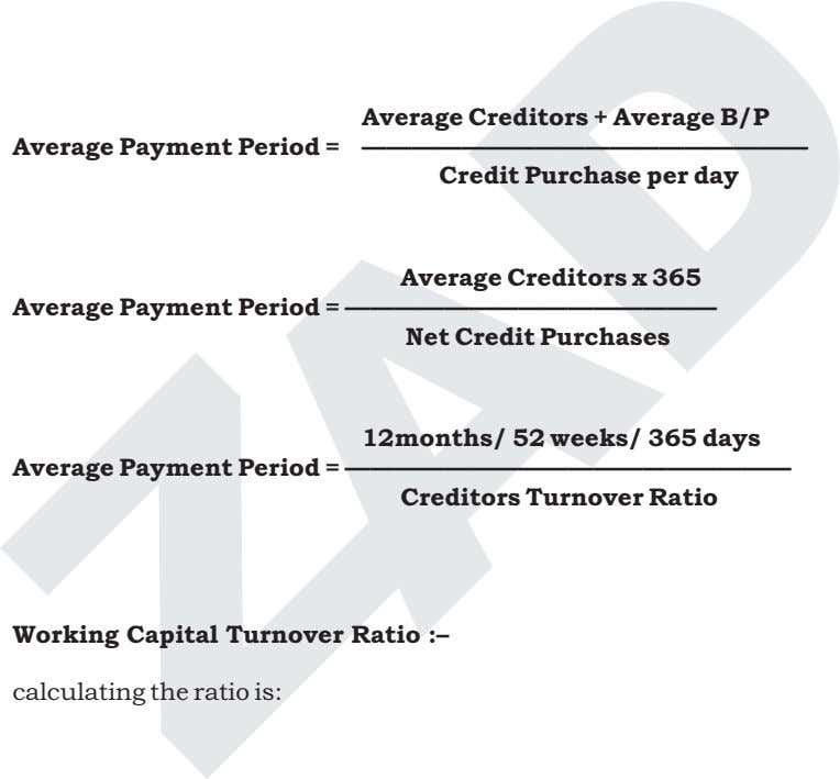 Average Payment Period = Average Creditors + Average B/P —————————————————— Credit