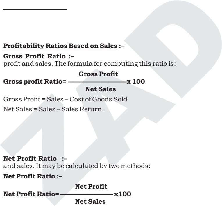 Profitability Ratios Based on Sales :– Gross Profit Ratio :– profit and sales. The formula
