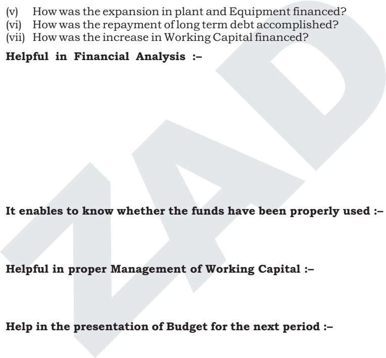 (v) (vi) (vii) Helpful in Financial Analysis :– It enables to know whether the funds