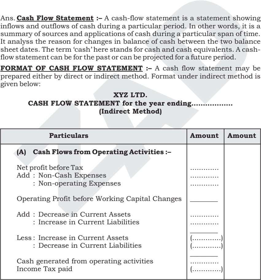 Ans. Cash Flow Statement :– A cash-flow statement is a statement showing inflows and outflows