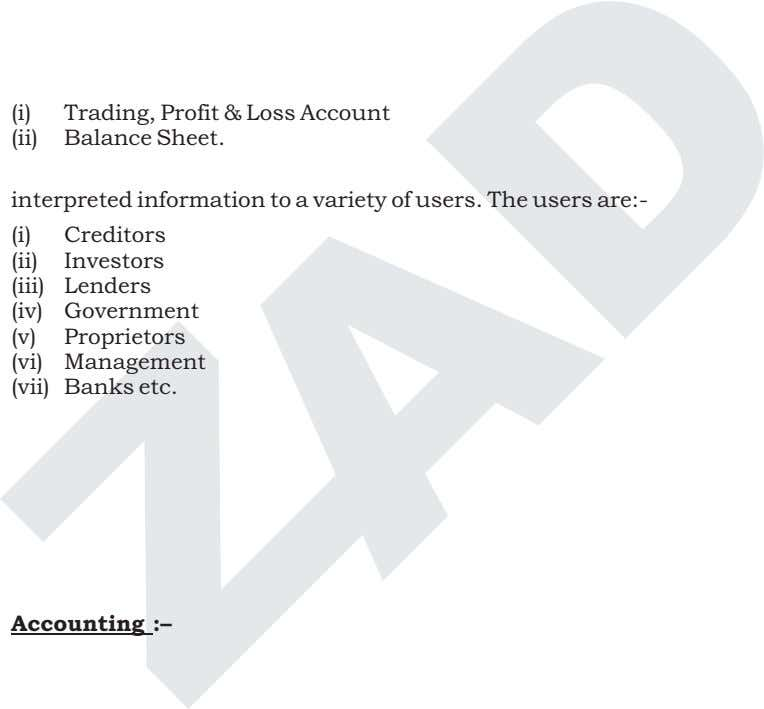 (i) Trading, Profit & Loss Account (ii) Balance Sheet. Communication :– interpreted information to a