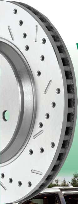 cargo? Performance Brake Upgrade for OE Applications . Superior Stopping – Wet or Dry Maximum Panic