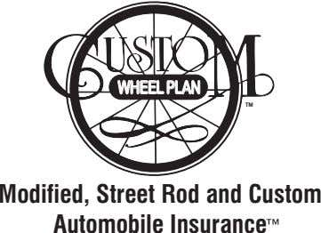 WHEELPLAN TM Modified, Street Rod and Custom Automobile Insurance