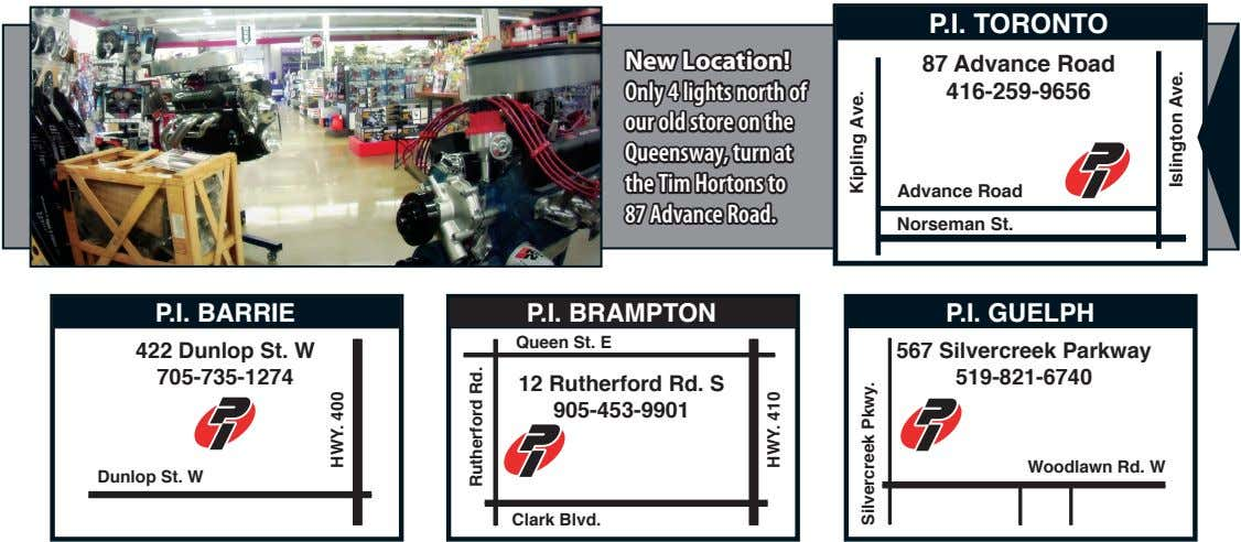 P.I. TORONTO New Location! 87 Advance Road Only 4 lights north of 416-259-9656 our old