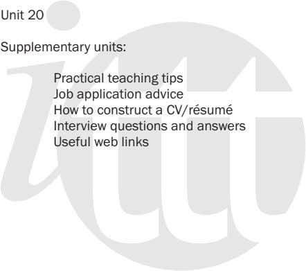 Unit 20 Supplementary units: Practical teaching tips Job application advice How to construct a CV/résumé