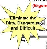 Eliminate the Dirty, Dangerous and Difficult