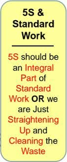 5S & Standard Work 5S should be an Integral Part of Standard Work OR we