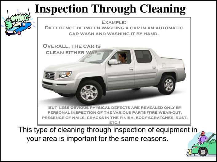 Inspection Through Cleaning Example: Difference between washing a car in an automatic car wash and