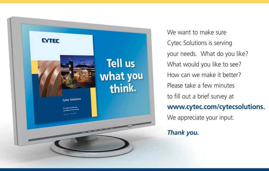 We want to make sure Cytec Solutions is serving your needs. What do you like? What