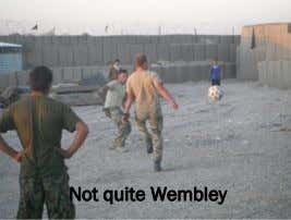 Not quite Wembley