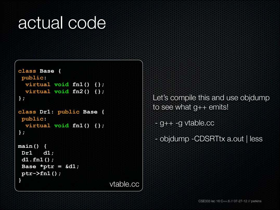 actual code class Base { public: virtual void fn1() {}; virtual void fn2() {}; };