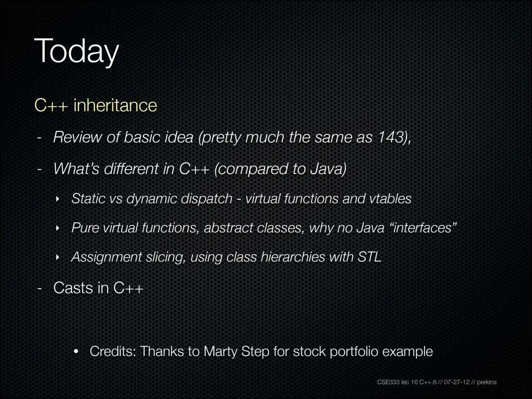 Today C++ inheritance - Review of basic idea (pretty much the same as 143), -