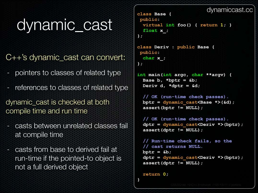 dynamiccast.cc class Base { public: dynamic_cast virtual int foo() { return 1; } float x_;