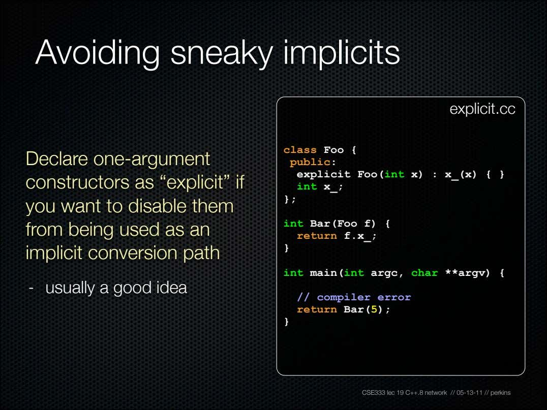 "Avoiding sneaky implicits explicit.cc Declare one-argument constructors as ""explicit"" if you want to disable them"