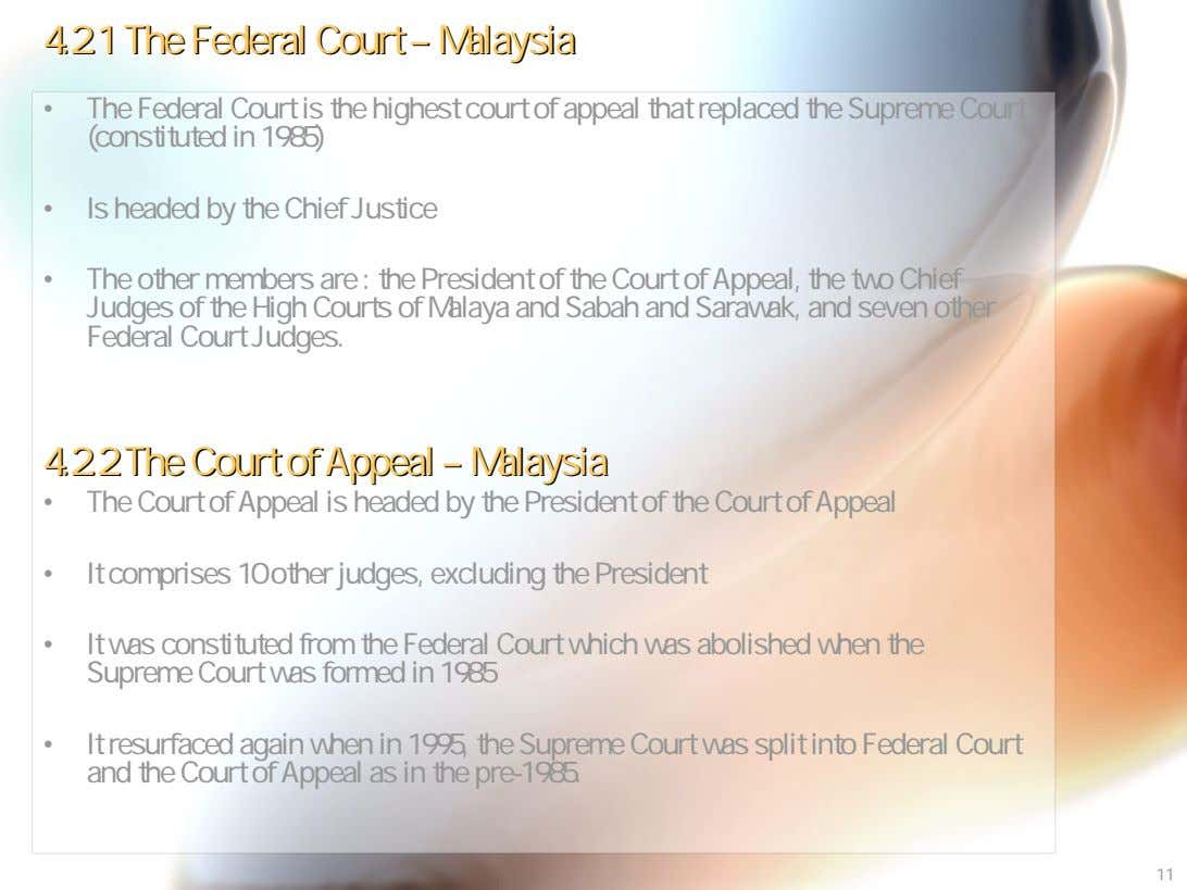 4.2.14.2.1 TheThe FederalFederal CourtCourt –– MalaysiaMalaysia • The Federal Court is the highest court of
