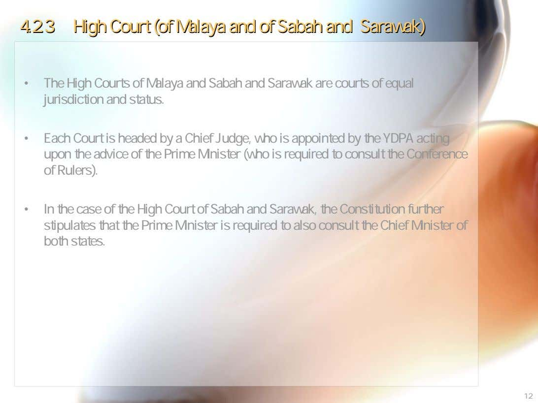 4.2.34.2.3 HighHigh CourtCourt (of(of MalayaMalaya andand ofof SabahSabah andand Sarawak)Sarawak) • The High Courts of