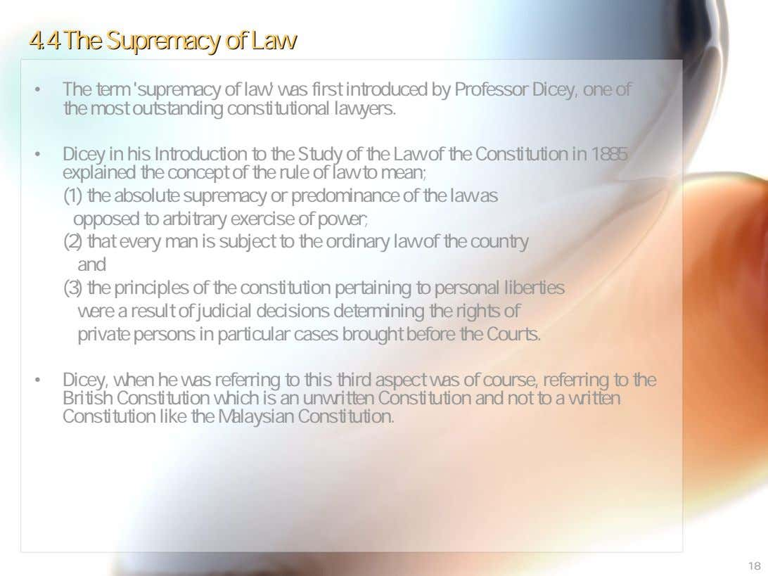 4.44.4 TheThe SupremacySupremacy ofof LawLaw • The term 'supremacy of law' was first introduced by