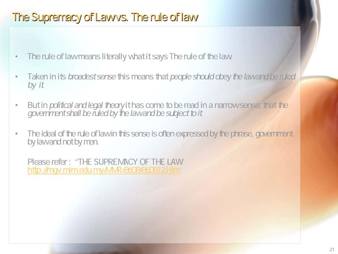 TheThe SupremacySupremacy ofof LawLaw vs.vs. TheThe rulerule ofof lawlaw • The rule of law means