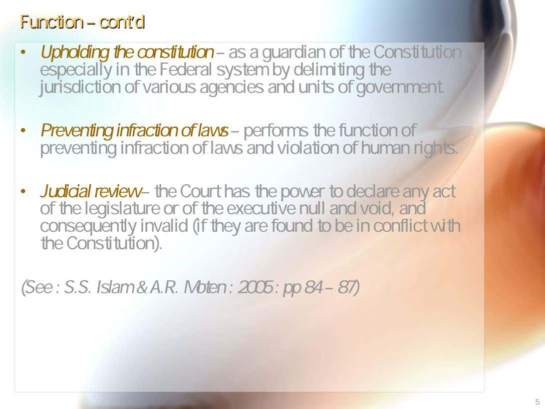 FunctionFunction –– contcont''dd • Upholding the constitution – as a guardian of the Constitution especially