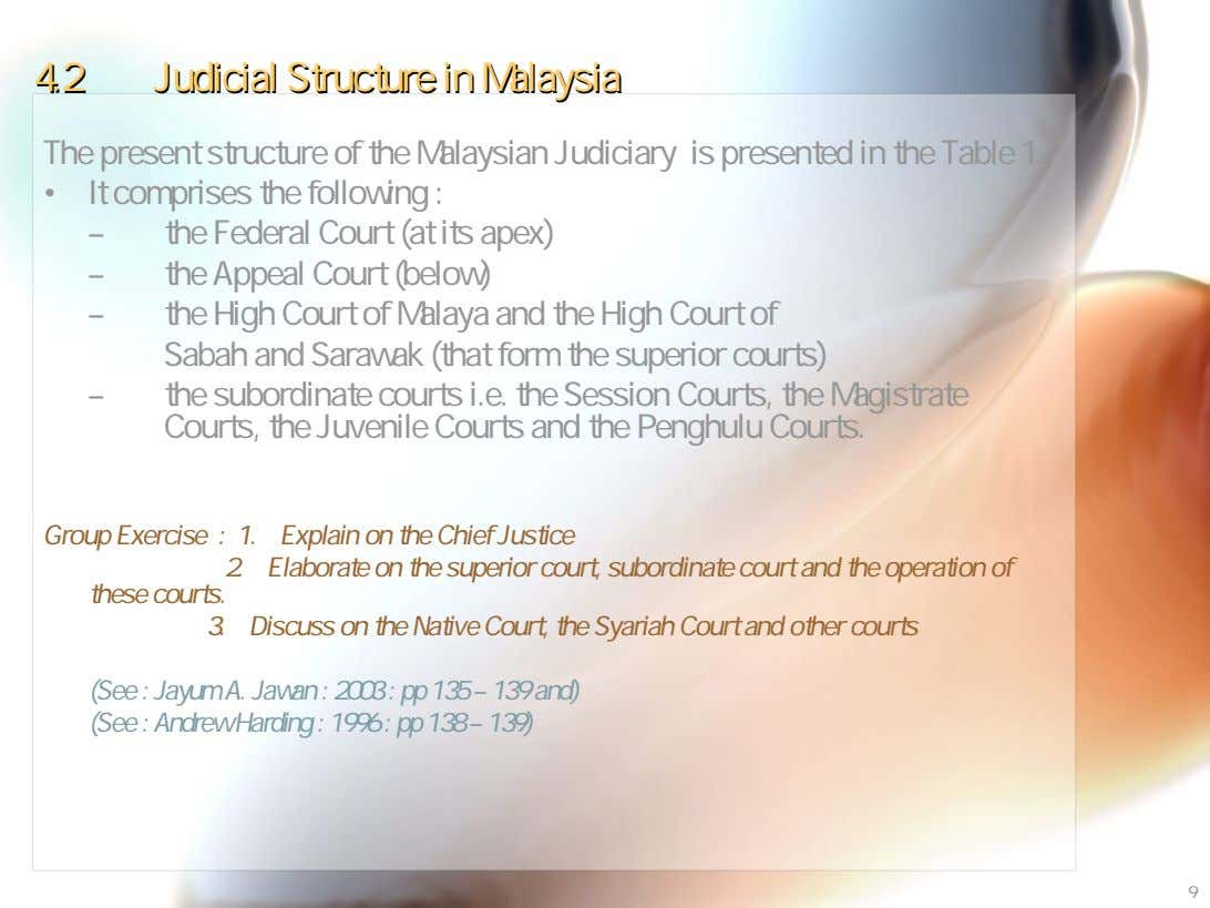 4.24.2 JudicialJudicial StructureStructure inin MalaysiaMalaysia The present structure of the Malaysian Judiciary is