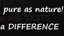 pure as nature! pure as nature! a DIFFERENCE a DIFFERENCE