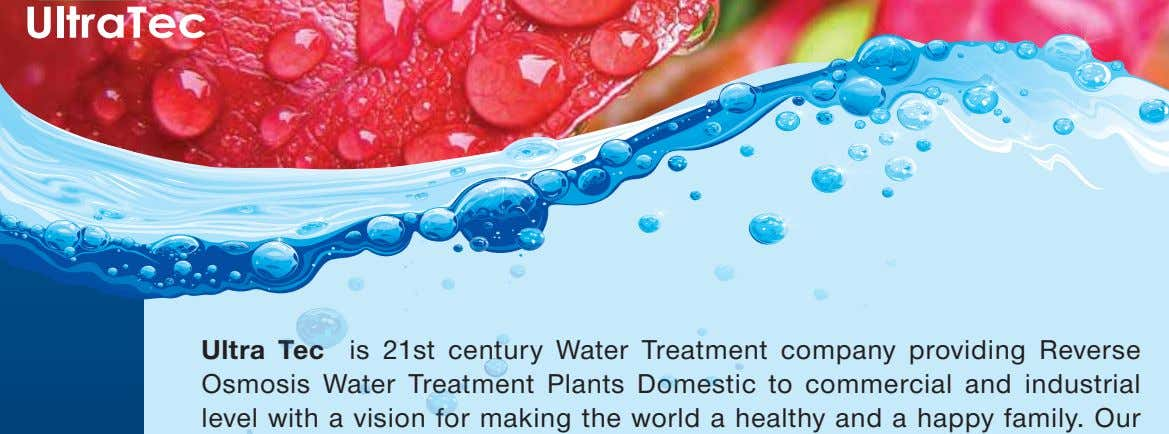 Ultra Tec is 21st century Water Treatment company providing Reverse Osmosis Water Treatment Plants Domestic