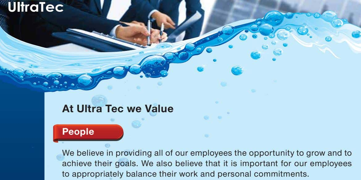At Ultra Tec we Value People We believe in providing all of our employees the