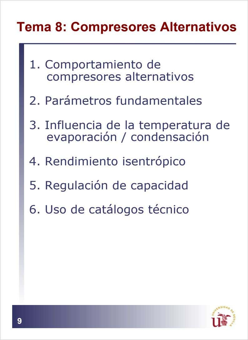 Tema 8: Compresores Alternativos 1. Comportamiento de compresores alternativos 2. Parámetros fundamentales 3.