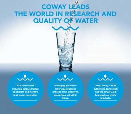 COWAY LEADS THE WORLD IN RESEARCH AND QUALITY OF WATER 336 researchers including WQA certified