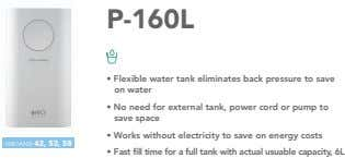 P-160L • Flexible water tank eliminates back pressure to save on water • No need