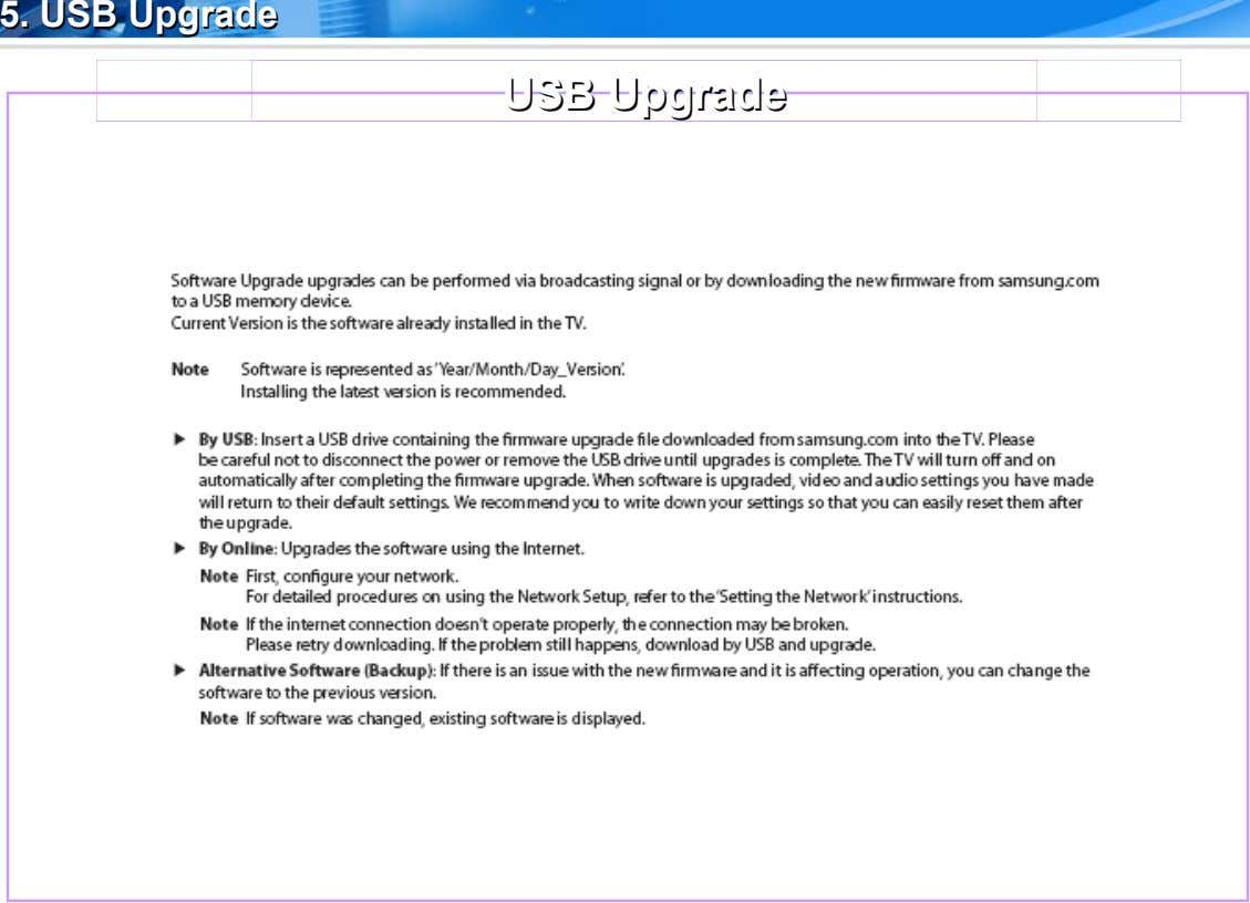 5. 5. USB USB Upgrade Upgrade USB USB Upgrade Upgrade
