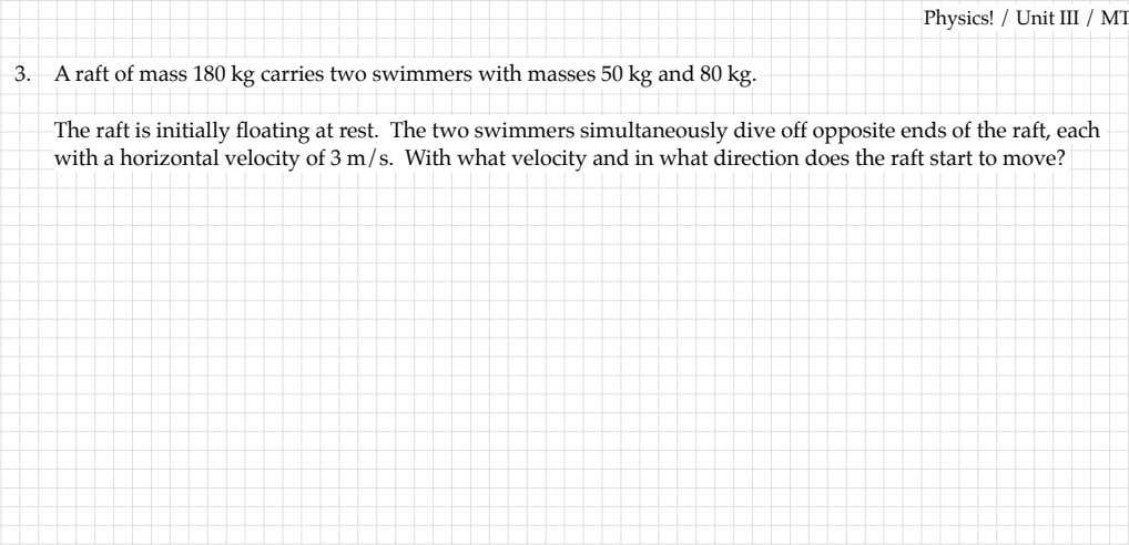 opposite ends of the raft, Physics! / 3. A raft of mass 180 kg carries