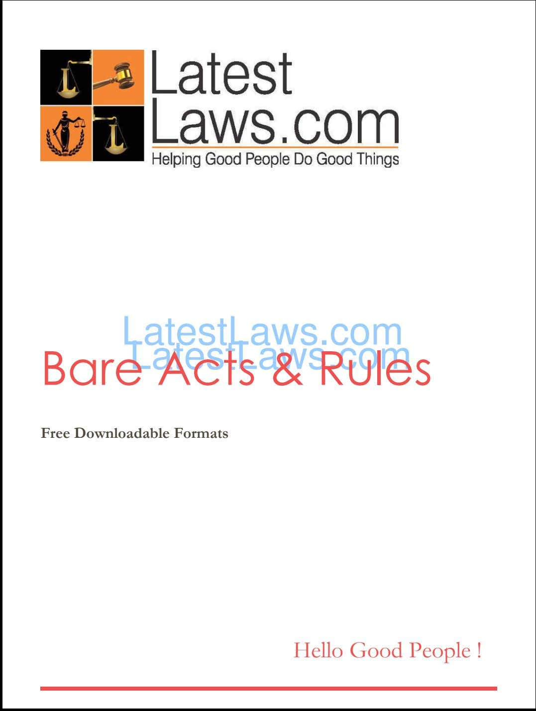 LatestLaws.com LatestLaws.com Bare Acts & Rules Free Downloadable Formats Hello Good People !