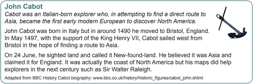 John Cabot Cabot was an Italian-born explorer who, in attempting to find a direct route
